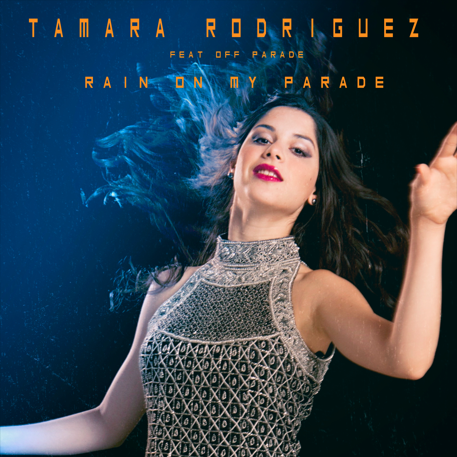 Tamara Rodriguez - Rain On My Parade (feat. Off Parade)